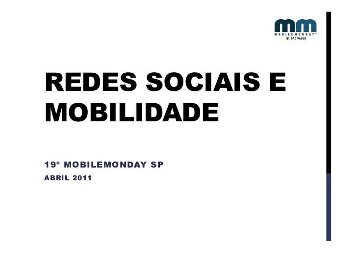 REDES SOCIAIS EMOBILIDADE19º MOBILEMONDAY SPABRIL 2011