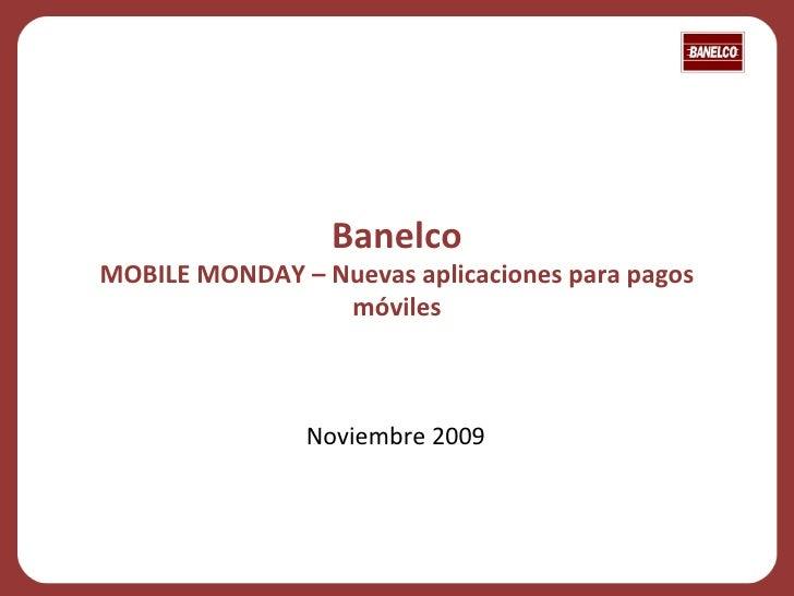 Banelco MOBILE MONDAY – Nuevas aplicaciones para pagos móviles Noviembre 2009