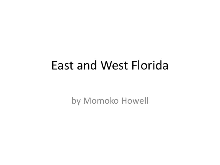 East and West Florida<br />by Momoko Howell<br />