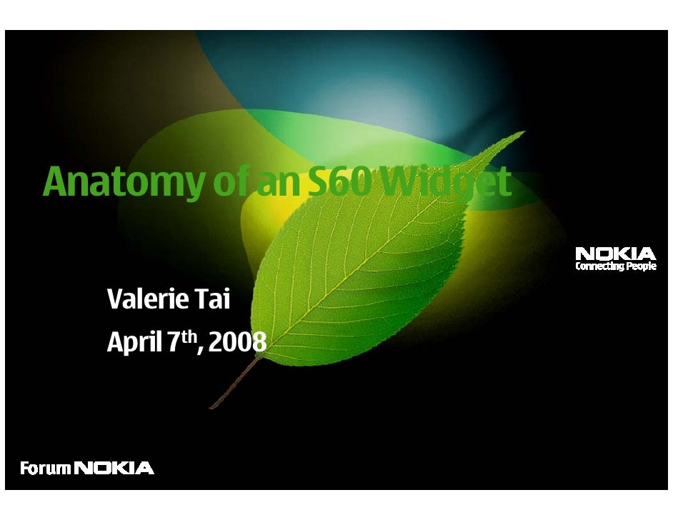 Anatomy of an S60 Widget                  Valerie Tai                 April 7th, 2008   Company Confidential