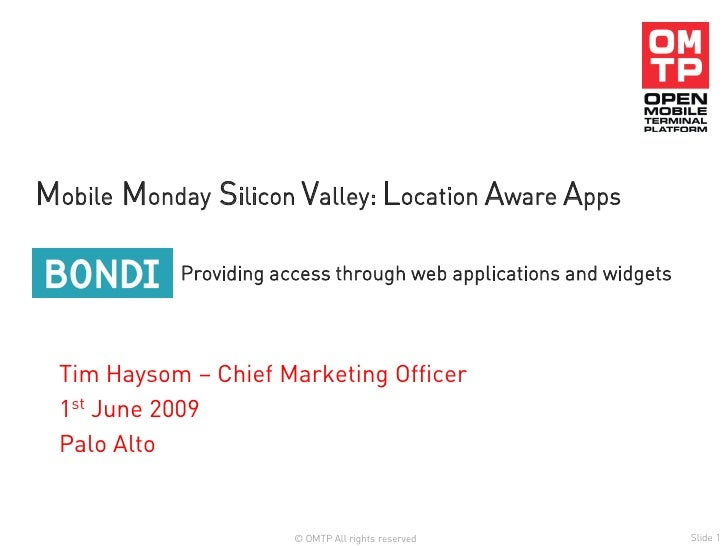 Mobile Monday Silicon Valley: Location Aware Apps              Providing access through web applications and widgets      ...