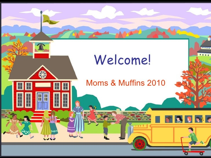Welcome! Moms & Muffins 2010