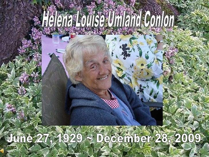 Helena Louise Umland Conlon<br />  June 27, 1929 ~ December 28, 2009<br />