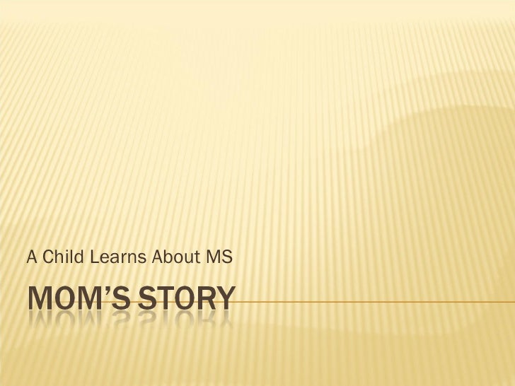A Child Learns About MS
