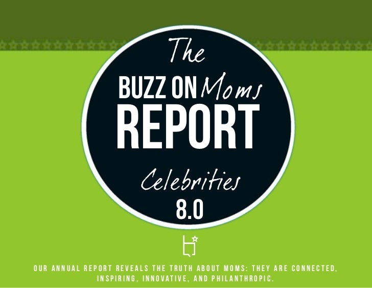 The                  Buzz on Moms                 Report                       Celebrities                           8.0Ou...