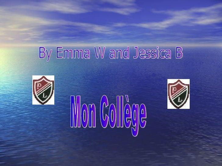 Mon Collège By Emma W and Jessica B