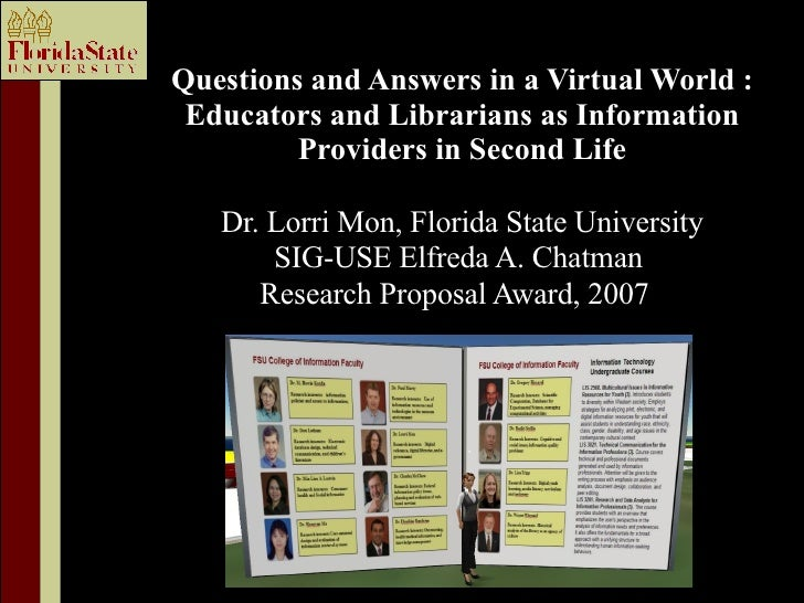 Questions and Answers in a Virtual World : Educators and Librarians as Information Providers in Second Life Dr. Lorri Mon,...
