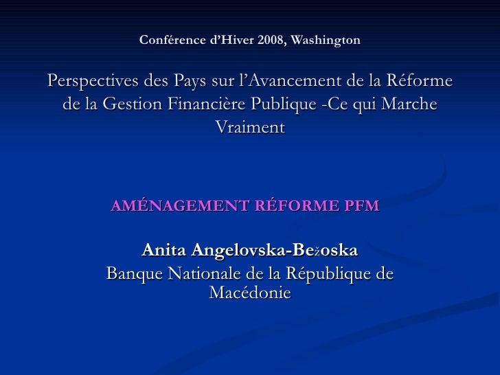 Conférence d'Hiver 2008, Washington Perspectives des Pays sur l'Avancement de la Réforme de la Gestion Financière Publique...
