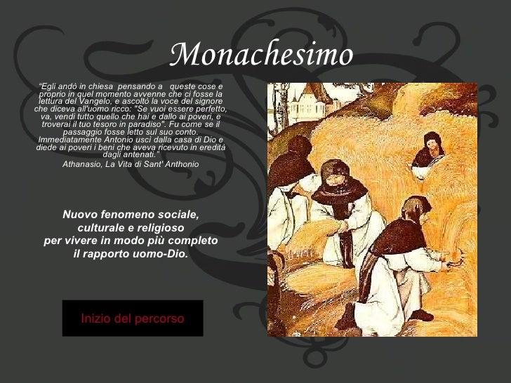 """Monachesimo """" Egli andò in chiesa pensando a  queste cose e proprio in quel momento avvenne che ci fosse la lettura del V..."""