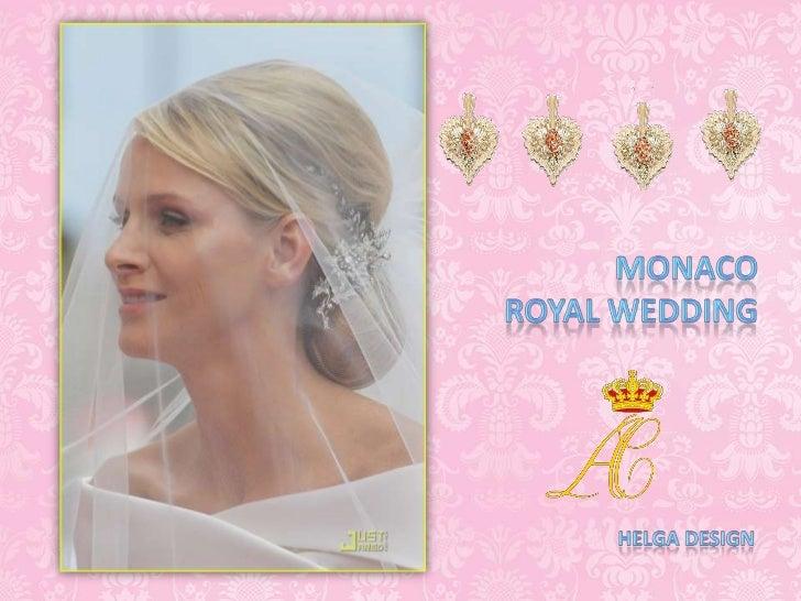 MonacoRoyal Wedding<br />Helga design<br />