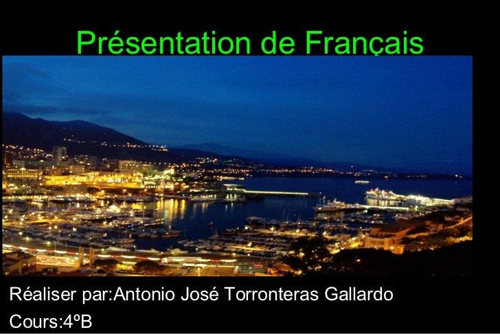 Présentation de Français Réaliser par:Antonio José Torronteras Gallardo Cours:4ºB