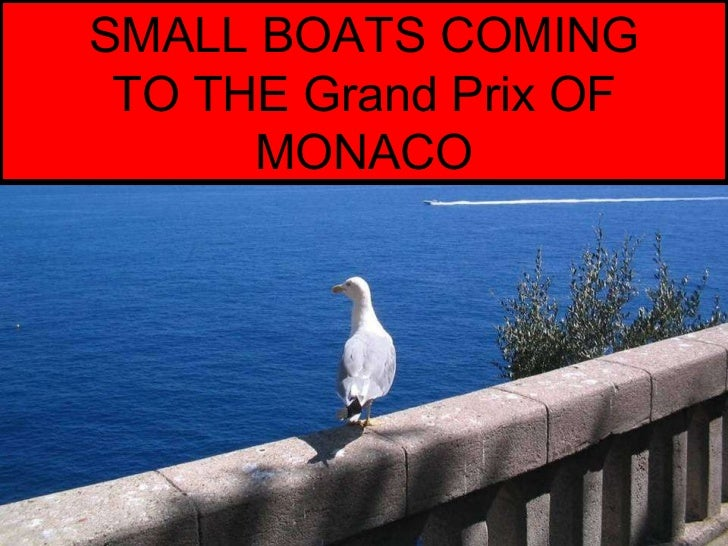 SMALL BOATS COMING TO THE Grand Prix OF MONACO
