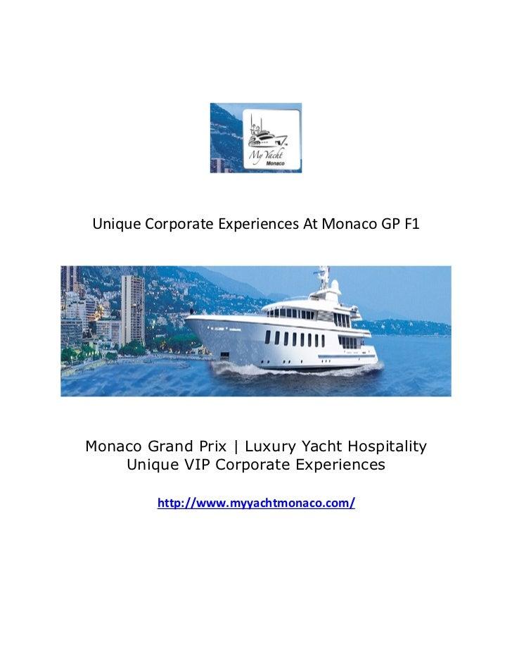 Unique Corporate Experiences At Monaco GP F1Monaco Grand Prix | Luxury Yacht Hospitality    Unique VIP Corporate Experienc...