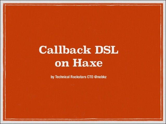 Callback DSL on Haxe