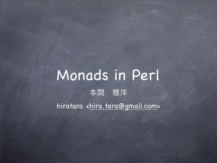 Monads in Perlhiratara <hira.tara@gmail.com>
