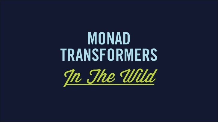 Monad Transformers In The Wild