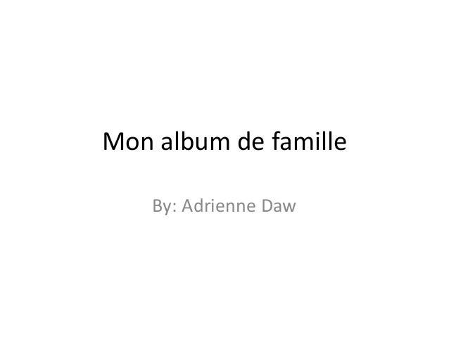 Mon album de famille By: Adrienne Daw