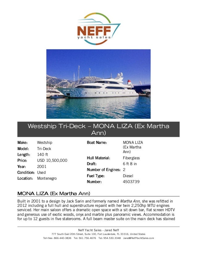 Westship Tri-Deck – MONA LIZA (Ex Martha Ann) Make:  Westship  Model:  Tri-Deck  Length:  140 ft  Price:  USD 10,500,000  ...