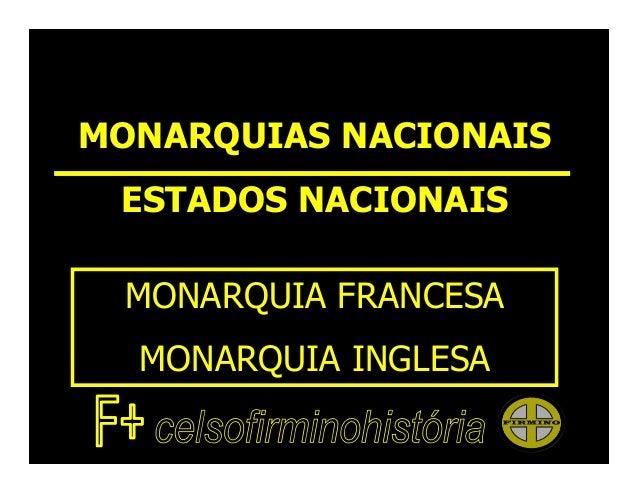 MONARQUIAS NACIONAISESTADOS NACIONAISMONARQUIA FRANCESAMONARQUIA INGLESA
