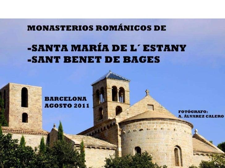 Monasterios Románicos de  Santa María de l´ Estany y Sant Benet de Bages. Barcelona 2011
