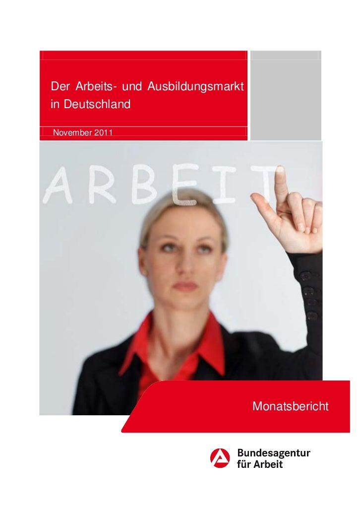 Der Arbeits- und Ausbildungsmarktin DeutschlandNovember 2011                                    Monatsbericht