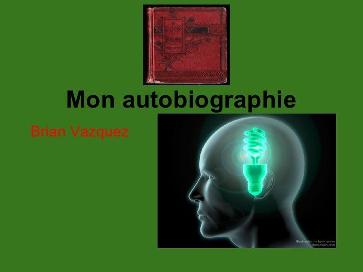 Mon autobiographieBrian Vazquez