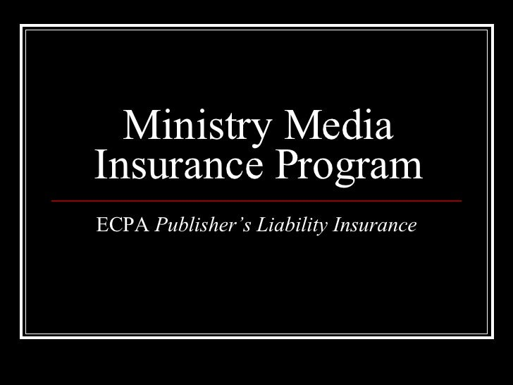 Ministry Media Insurance Program ECPA  Publisher's Liability Insurance