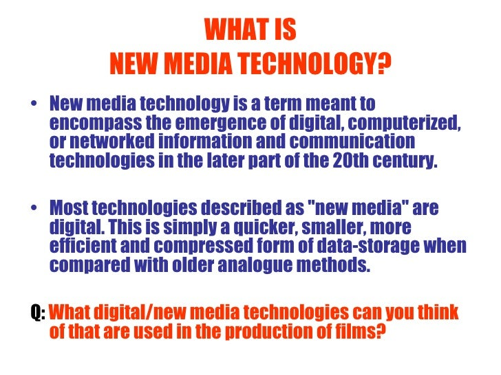 WHAT IS NEW MEDIA TECHNOLOGY? <ul><li>New media technology is a term meant to encompass the emergence of digital, computer...