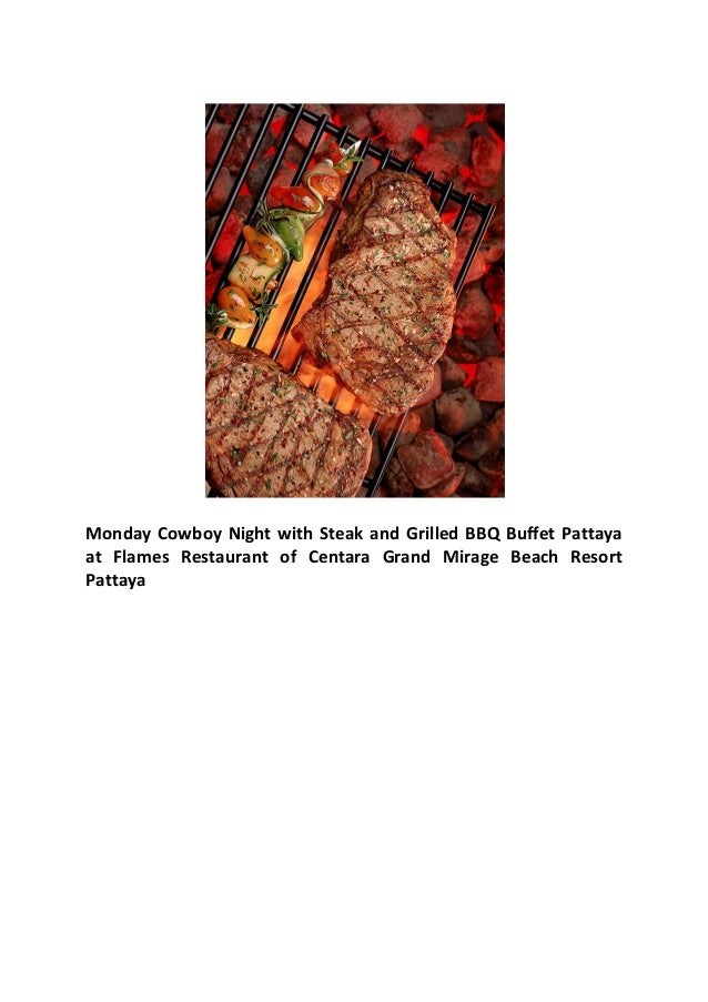 Monday Cowboy Night with Steak and Grilled BBQ Buffet Pattaya at Flames Restaurant of Centara Grand Mirage Beach Resort Pattaya