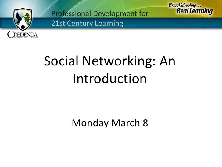 Social Networking: An Introduction<br />Monday March 8<br />