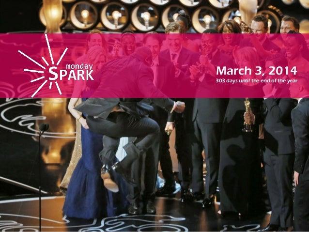 Monday spark mar 3rd 2014