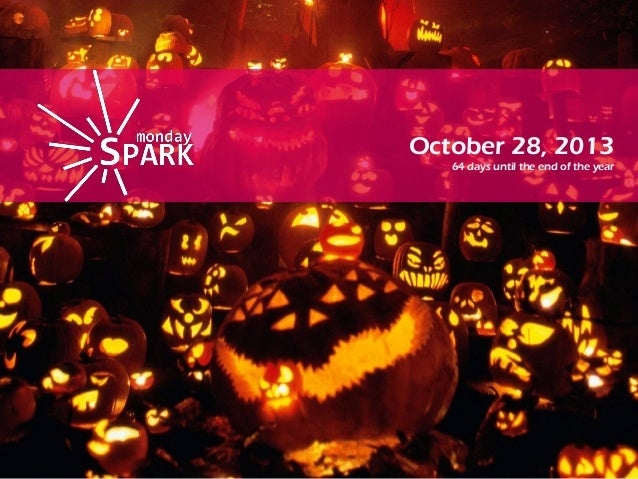Monday spark oct28th 2013