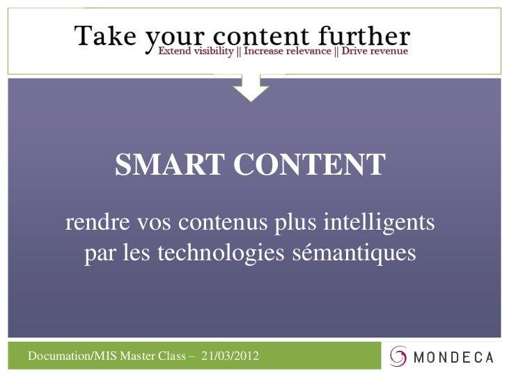Mondeca  - Smart content ou comment rendre vos contenus plus intelligents par les technologies du web sémantique