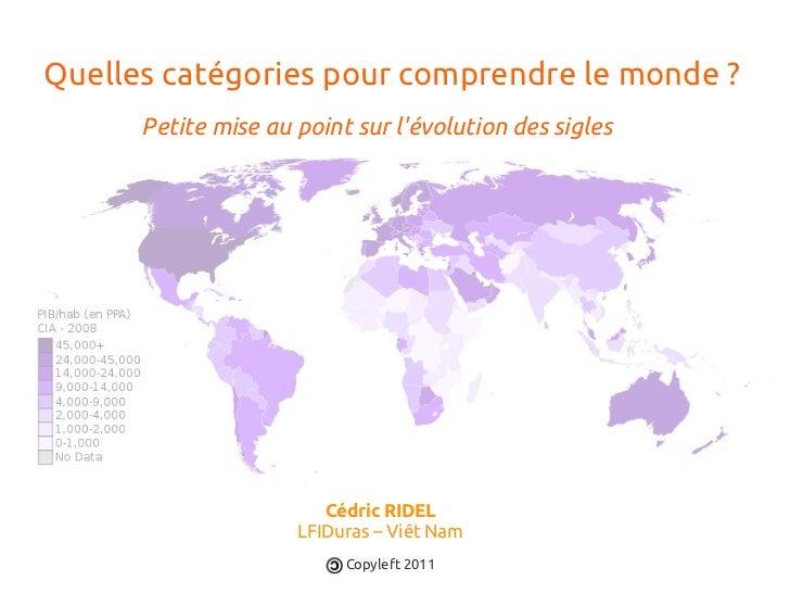 Quelles catégories pour comprendre le monde ?      Petite mise au point sur lévolution des sigles                        C...