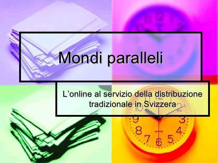 Mondi paralleli L'online al servizio della distribuzione tradizionale in Svizzera