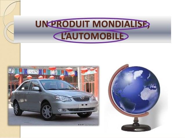 UN PRODUIT MONDIALISE, L'AUTOMOBILE