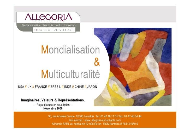 Mondialisation                                &                 Multiculturalité USA // UK // FRANCE // BRESIL // INDE // ...