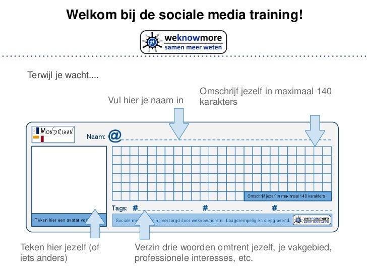 Welkom bij de sociale media training!<br />Terwijl je wacht....<br />Omschrijf jezelf in maximaal 140 karakters<br />Vul h...
