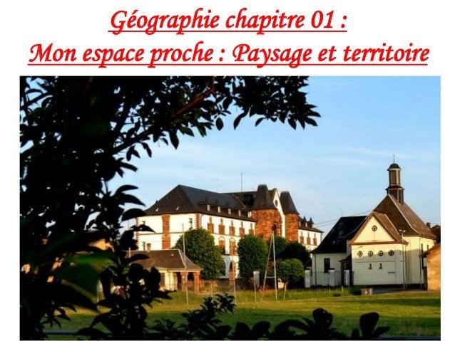 Géographie chapitre 01 : Mon espace proche : Paysage et territoire