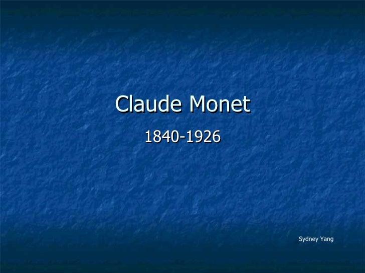 Claude Monet 1840-1926 Sydney Yang