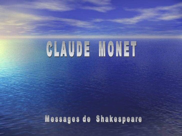 CLAUDE  MONET Messages de  Shakespeare