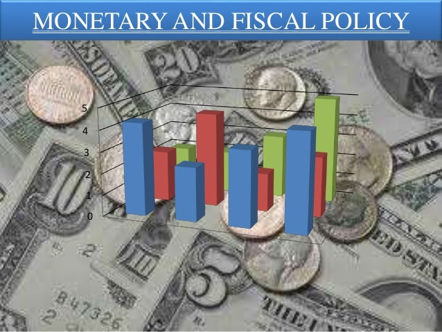MONETARY AND FISCAL POLICY 0 1 2 3 4 5