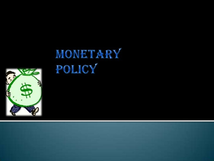 Monetary Policy<br />