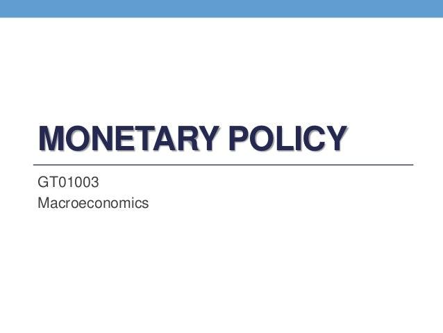 MONETARY POLICYGT01003Macroeconomics
