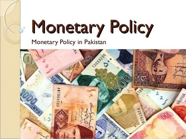 Monetary PolicyMonetary PolicyMonetary Policy in Pakistan