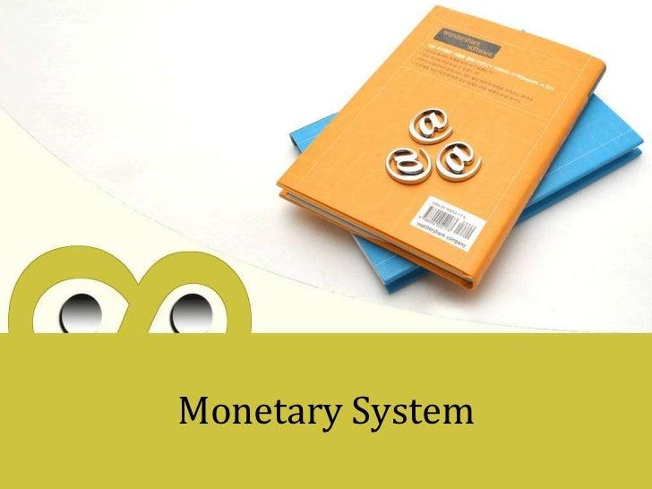 Monetary System