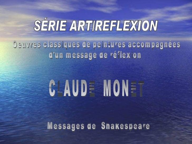 SÉRIE ART/REFLEXION CLAUDE  MONET Oeuvres classiques de peintures accompagnées d'un message de réflexion Messages de  Shak...
