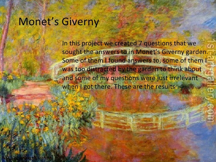 Monet's Giverny In this project we created 7 questions that we sought the answers to in Monet's Giverny garden. Some of th...