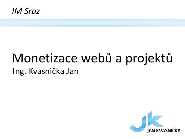 Monetizace webů a projektů - Kvasnička Jan