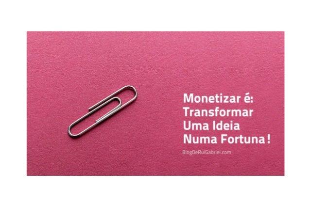 Monetizar Marketing Pessoal. Sim: Transformar Ideias em Dinheiro Rui Manuel De Matos Amado Gabriel / Tags: Marketing Pesso...